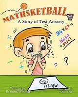 Mathsketball: A Story of Test Anxiety 0692206086 Book Cover