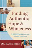 Finding Authentic Hope and Wholeness 0802402828 Book Cover