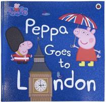 Peppa Goes To London (Peppa Pig) 0241294568 Book Cover