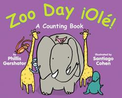 Zoo Day Ole!: A Counting Book 0761454624 Book Cover