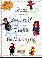 Teach Yourself Cloth Dollmaking: Simple Techniques and Patterns for Dolls and Doll Clothes (Teach Yourself Series) 1567991882 Book Cover