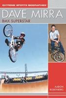 Dave Mirra: BMX Superstar (Extreme Sports Biographies (Rosen Publishing Group).) 1404200673 Book Cover