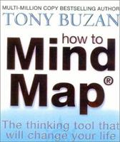 How to Mind Map: Make the Most of Your Mind and Learn How to Create, Organize, and Plan 0007153732 Book Cover