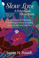 Slow Love: A Polynesian Pillow Book 0980029708 Book Cover