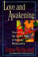 Love and Awakening: Discovering the Sacred Path of Intimate Relationship 0060927976 Book Cover