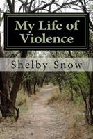 My Life of Violence: A True Story 1532977344 Book Cover