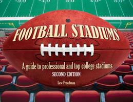 Football Stadiums: A Guide to Professional and Top College Stadiums 1770852174 Book Cover