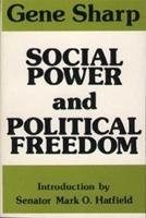 Social Power and Political Freedom 0875580939 Book Cover
