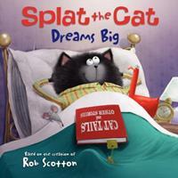 Splat the Cat Dreams Big 0062090127 Book Cover