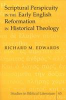 Scriptural Perspicuity in the Early English Reformation in Historical Theology 0820470570 Book Cover
