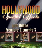 Hollywood Special Effects with Adobe Premiere Elements 3 0789736128 Book Cover