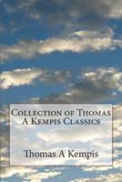 Collection of Thomas A Kempis Classics 1497436273 Book Cover