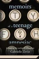 Memoirs of a Teenage Amnesiac 0374349460 Book Cover