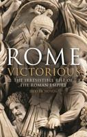 Rome Victorious: The Irresistible Rise of the Roman Empire 1780762747 Book Cover