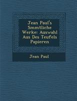 Sämmtliche Werke: Auswahl Aus Des Teufels Papieren 1286878616 Book Cover