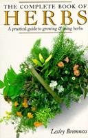 The Complete Book of Herbs: A Practical Guide to Growing and Using Herbs Book Cover