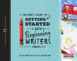 Getting Started with Beginning Writers 0325099146 Book Cover