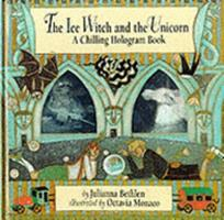 The Ice Witch and the Unicorn: A Chilling Hologram Book 1857072804 Book Cover