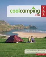 Cool Camping Wales: A Hand Picked Selection of Exceptional Campsites and Camping Experiences 0955203627 Book Cover