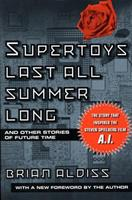 Supertoys Last All Summer Long and Other Stories of Future Time 0312280610 Book Cover