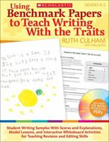 Using Benchmark Papers to Teach Writing With the Traits: Grades K-2: Student Writing Samples With Scores and Explanations, Model Lessons, and Interactive White Board Activities for Teaching Revision a 0545138396 Book Cover