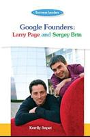 Google Founders: Larry Page and Sergey Brin: Business Leaders 1599351773 Book Cover