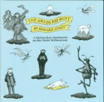 The Headless Bust: A Melancholy Meditation on the False Millennium 0151005141 Book Cover