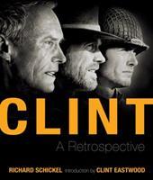 Clint: A Retrospective 1402774729 Book Cover