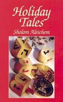 Holiday Tales of Sholom Aleichem 0684161184 Book Cover
