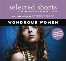 Selected Shorts: Wondrous Women 1934033065 Book Cover