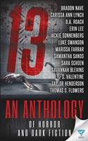 13: An Anthology of Horror and Dark Fiction 1680588257 Book Cover