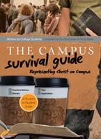 The Campus Survival Guide: Representing Christ on Campus 0764214128 Book Cover