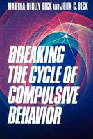 Breaking the Cycle of Compulsive Behavior 0875792901 Book Cover