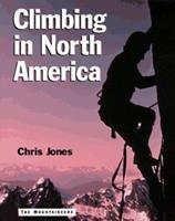 Climbing in North America 0520029763 Book Cover