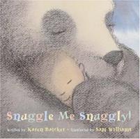 Snuggle Me Snuggly! 1593540388 Book Cover
