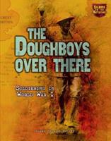 The Doughboys Over There: Soldiering in World War I (Soldiers on the Battlefront) 0822562952 Book Cover
