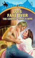 The Cowboy Takes a Wife 0373241984 Book Cover
