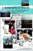 A Geography of Stories: Dist. #145 Sophomores Explore Features of Home 0595223095 Book Cover
