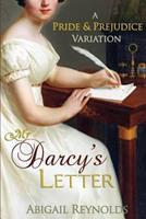 Mr Darcy's Letter (A Pride &  Prejudice Variation) 0615571417 Book Cover
