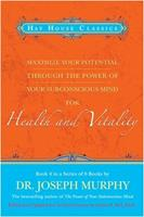 Maximize Your Potential Through the Power of Your Subconscious Mind for Health and Vitality Book 4 1401912176 Book Cover