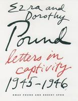 Ezra and Dorothy Pound: Letters in Captivity, 1945-46 0195107934 Book Cover