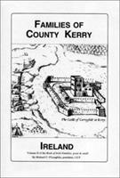 Families of County Kerry, Ireland: Over Four Thousand Entries from the Archives of the Irish Genealogical Foundation (O'laughlin, Michael C. Book of Irish Families, Great & Small, V. 2.) 0940134365 Book Cover