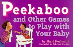 Peekaboo and Other Games to Play With Your Baby (Tools for Everyday Parenting Series) 0943990815 Book Cover
