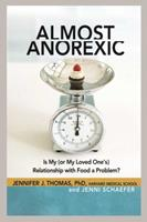 Almost Anorexic: Is My (or My Loved One's) Relationship with Food a Problem? 1616494441 Book Cover