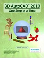 3D AutoCAD 2010: One Step at a Time 0979415578 Book Cover