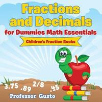 Fractions and Decimals for Dummies Math Essentials: Children's Fraction Books 1683212177 Book Cover