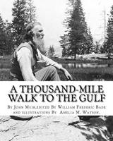 A Thousand-Mile Walk to the Gulf 0395901472 Book Cover