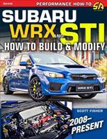 Subaru Wrx & Sti 2007-Present: How to Build & Modify 1613254636 Book Cover