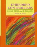 Embedded Controllers: 80186, 80188, and 80386EX 0134001362 Book Cover