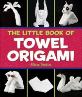 The Little Book of Towel Origami 0740777025 Book Cover